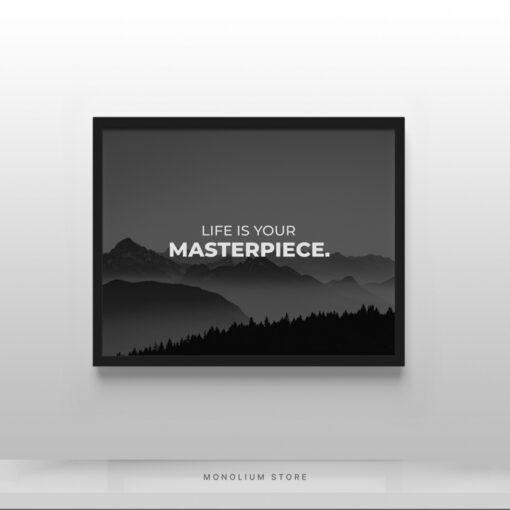 Poster Hiasan Dinding Life is your masterpiece