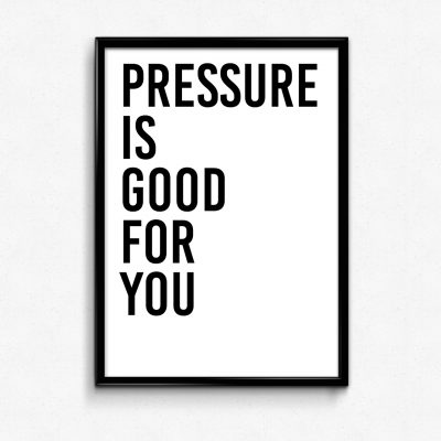 jual poster pressure is good for you